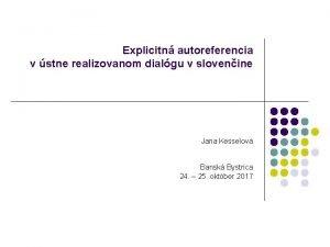 Explicitn autoreferencia v stne realizovanom dialgu v slovenine