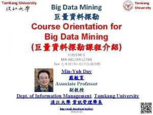 Tamkang University Big Data Mining Tamkang University Course