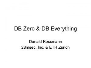DB Zero DB Everything Donald Kossmann 28 msec