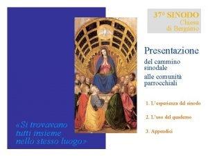 37 SINODO Chiesa di Bergamo Presentazione del cammino