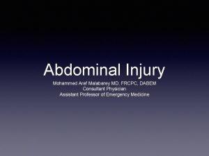 Abdominal Injury Mohammed Aref Malabarey MD FRCPC DABEM