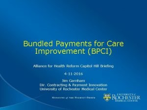 Bundled Payments for Care Improvement BPCI Alliance for