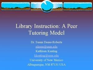 Library Instruction A Peer Tutoring Model Dr Susan