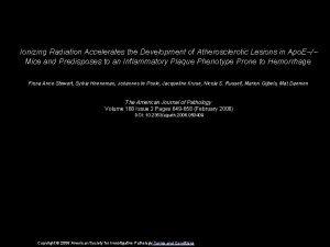 Ionizing Radiation Accelerates the Development of Atherosclerotic Lesions