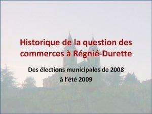 Historique de la question des commerces RgniDurette Des