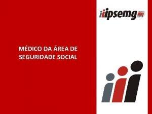 MDICO DA REA DE SEGURIDADE SOCIAL CARGO MDICO