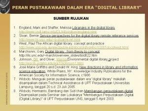 PERAN PUSTAKAWAAN DALAM ERA DIGITAL LIBRARY PERPUSTAKAAN HARYOTO