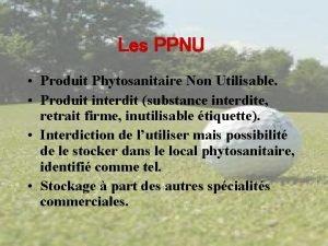 Les PPNU Produit Phytosanitaire Non Utilisable Produit interdit