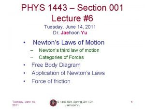 PHYS 1443 Section 001 Lecture 6 Tuesday June