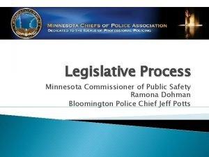 Legislative Process Minnesota Commissioner of Public Safety Ramona