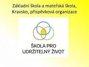 Zkladn kola a matesk kola Kravsko pspvkov organizace