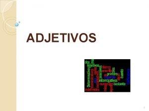 ADJETIVOS 1 Que es nombre adjetivo Nombre adjetivo