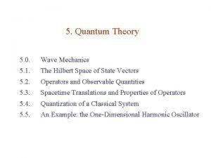 5 Quantum Theory 5 0 Wave Mechanics 5