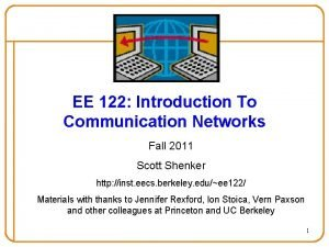 EE 122 Introduction To Communication Networks Fall 2011