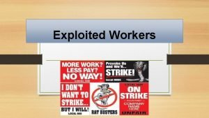 Exploited Workers Long Hoursand DANGER Most factory workers