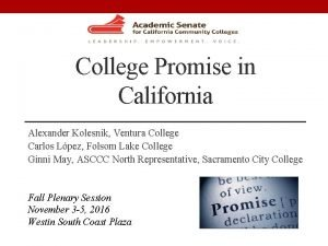 College Promise in California Alexander Kolesnik Ventura College