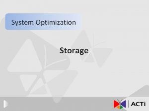 System Optimization Storage Introduction Storage TypesDASNASSAN The purposes