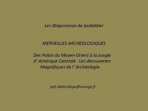 Les Diaporamas de Jackdidier MERVEILLES ARCHEOLOGIQUES Des Palais