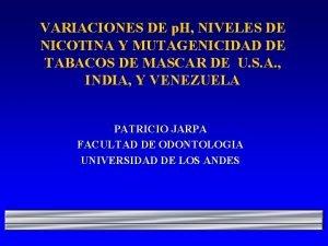 VARIACIONES DE p H NIVELES DE NICOTINA Y