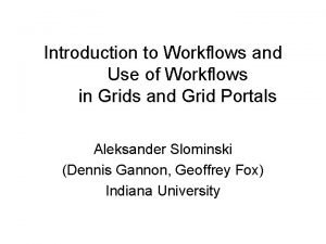 Introduction to Workflows and Use of Workflows in