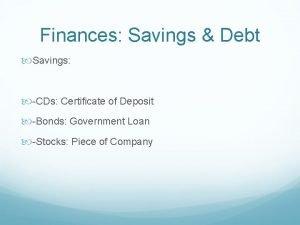 Finances Savings Debt Savings CDs Certificate of Deposit