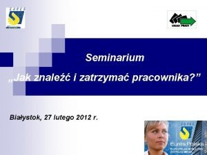 Seminarium Jak znale i zatrzyma pracownika Biaystok 27