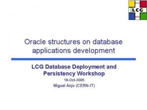 Oracle structures on database applications development LCG Database