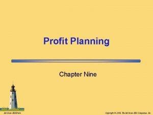 Profit Planning Chapter Nine Mc GrawHillIrwin Copyright 2008