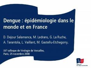 Dengue pidmiologie dans le monde et en France