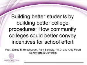 Building better students by building better college procedures