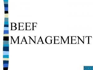 BEEF MANAGEMENT NEXT The gestation length in beef