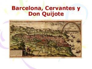 Barcelona Cervantes y Don Quijote Las tres salidas