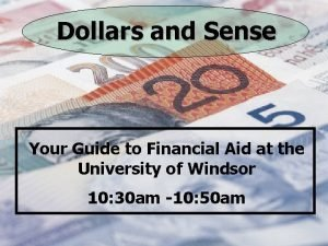 Dollars and Sense Your Guide to Financial Aid