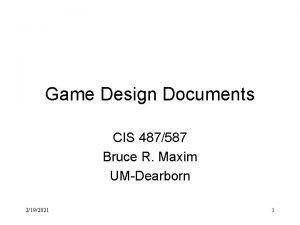 Game Design Documents CIS 487587 Bruce R Maxim