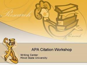 APA Citation Workshop Writing Center Minot State University