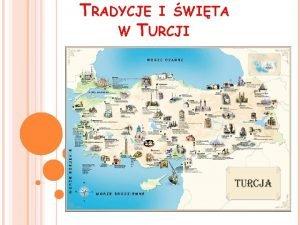 TRADYCJE I WITA W TURCJI TRADITIONS AND CELEBRATIONS