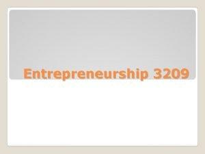 Entrepreneurship 3209 Scarcity Definition of scarcity Systems of