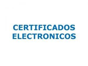 CERTIFICADOS ELECTRONICOS La Ley 392015 de 1 de