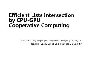 Efficient Lists Intersection by CPUGPU Cooperative Computing Di