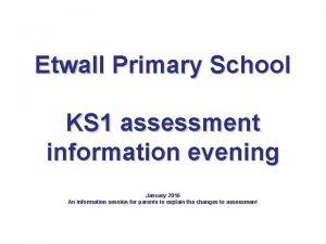 Etwall Primary School KS 1 assessment information evening