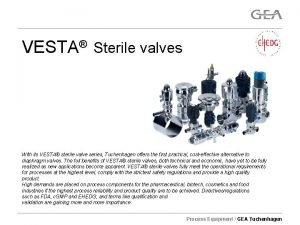VESTA Sterile valves With its VESTA sterile valve