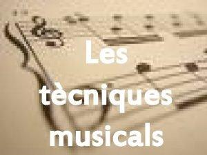 Les tcniques musicals Les tcniques musicals sn Monofnica