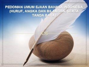 PEDOMAN UMUM EJAAN BAHASA INDONESIA HURUF ANGKA DAN