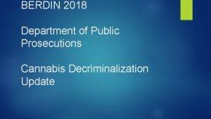 BERDIN 2018 Department of Public Prosecutions Cannabis Decriminalization