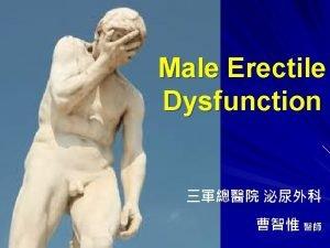 Male Erectile Dysfunction Definition of Erectile Dysfunction ED