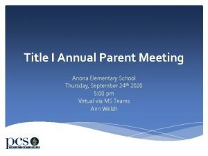 Title I Annual Parent Meeting Anona Elementary School