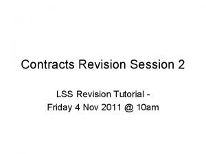 Contracts Revision Session 2 LSS Revision Tutorial Friday