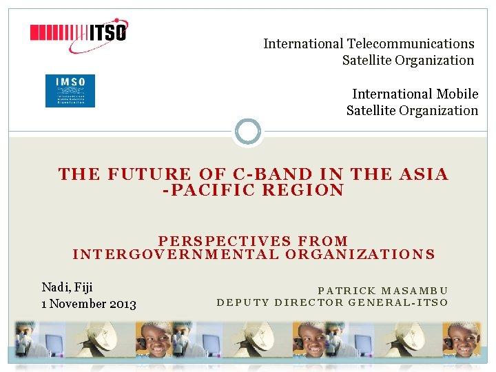 International Telecommunications Satellite Organization International Mobile Satellite Organization