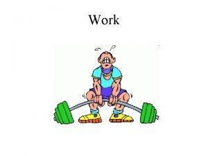 Work Class Definitions of Work Scientific Definition Work