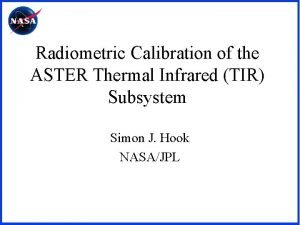 Radiometric Calibration of the ASTER Thermal Infrared TIR